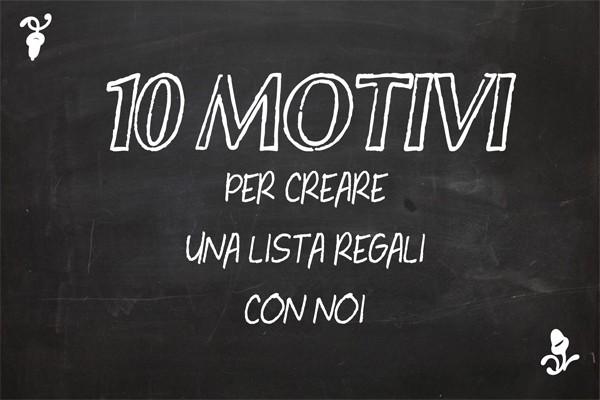 10 motivi per creare la Lista Regali con noi